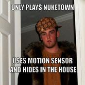 Only plays nuketown uses motion sensor and hides in the house 64049f