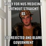 Apply for nus medicine without straight as got rejected and blame government 151ba6
