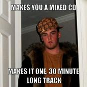 Makes you a mixed cd makes it one 30 minute long track a1ff21