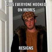 Gets everyone hooked on memes resigns 2aa39f