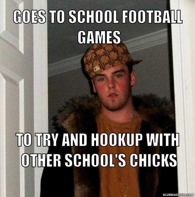 Goes to school football games to try and hookup with other school s chicks 55e419