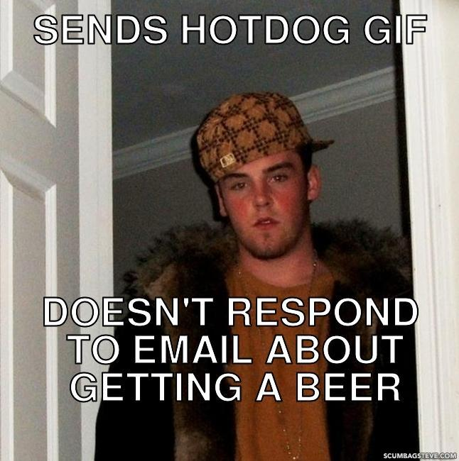Sends hotdog gif doesn t respond to email about getting a beer 0508ac
