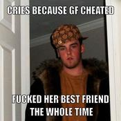 Cries because gf cheated fucked her best friend the whole time 4e23df