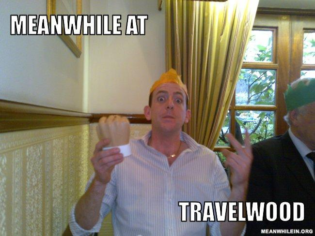 Meanwhile at travelwood b5779d