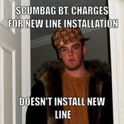 Scumbag bt charges for new line installation doesn t install new line 78ad05