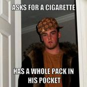 Asks for a cigarette has a whole pack in his pocket 79a7cf
