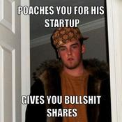 Poaches you for his startup gives you bullshit shares 24d420