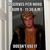 Reserves pcr hood from 9 11 30 a m doesn t use it ebad89