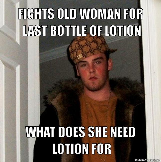 Fights old woman for last bottle of lotion what does she need lotion for e6266d