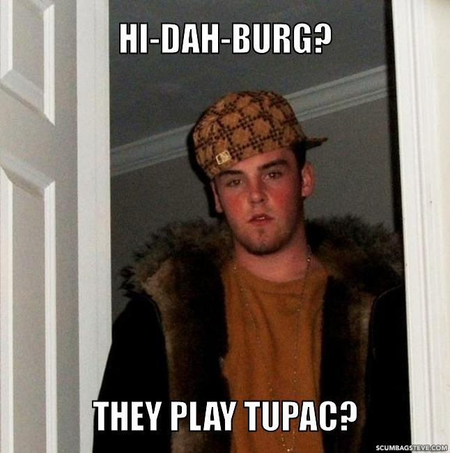 Hi dah burg they play tupac 13eab7