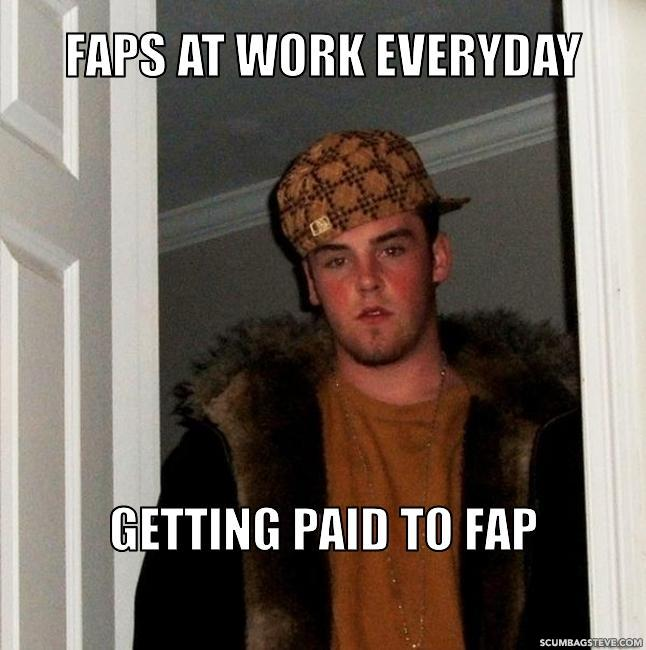Faps at work everyday getting paid to fap 203a8f