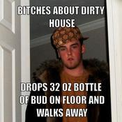 Bitches about dirty house drops 32 oz bottle of bud on floor and walks away 59a165