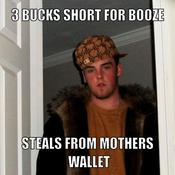 3 bucks short for booze steals from mothers wallet 2a141a