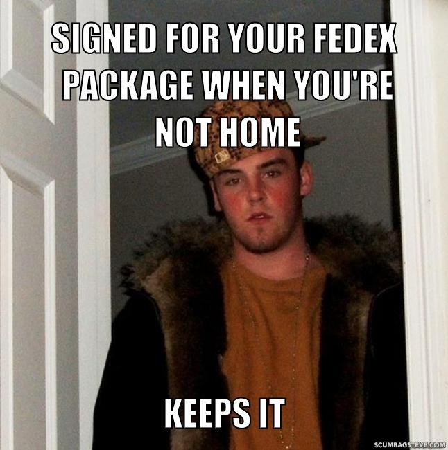 Signed for your fedex package when you re not home keeps it 6e5713