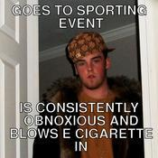 Goes to sporting event is consistently obnoxious and blows e cigarette in 4a656e