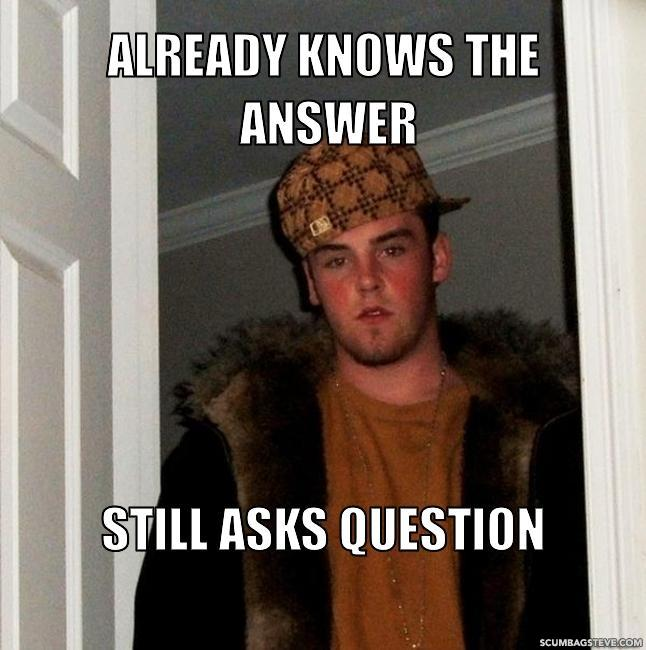 Already knows the answer still asks question cdf82f