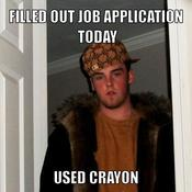 Filled out job application today used crayon 9cea6a