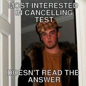 Most interested in cancelling test doesn t read the answer 3ba357