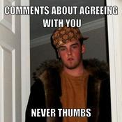 Comments about agreeing with you never thumbs 57af7c