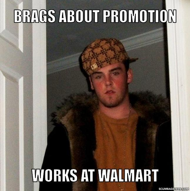 Brags about promotion works at walmart cd2bc0