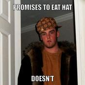 Promises to eat hat doesn t d559bd
