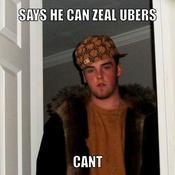 Says he can zeal ubers cant 44e0e7