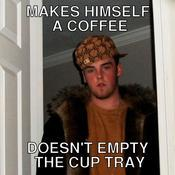 Makes himself a coffee doesn t empty the cup tray 96f7d4