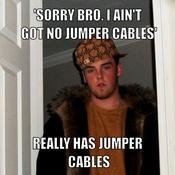 Sorry bro i ain t got no jumper cables really has jumper cables 202d43