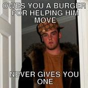 Owes you a burger for helping him move never gives you one 8b0d6f