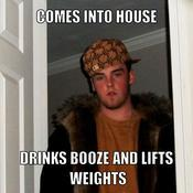 Comes into house drinks booze and lifts weights 323542
