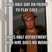 Takes half day on friday to play golf takes half department with him does no work 064452