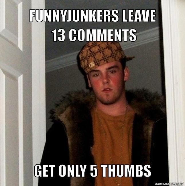 Funnyjunkers leave 13 comments get only 5 thumbs 666d90