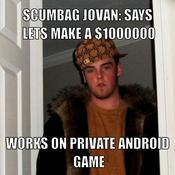 Scumbag jovan says lets make a 1000000 works on private android game 8b8075