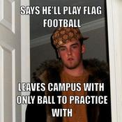 Says he ll play flag football leaves campus with only ball to practice with f521cf