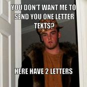 You don t want me to send you one letter texts here have 2 letters 5dde7f