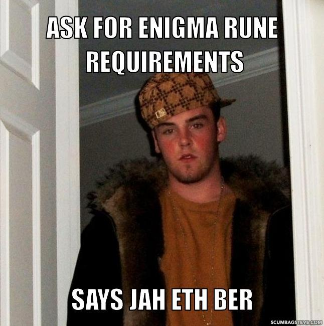 Ask for enigma rune requirements says jah eth ber 154305