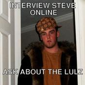 Interview steve online ask about the lulz 718678