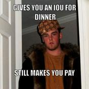 Gives you an iou for dinner still makes you pay 40d3f0