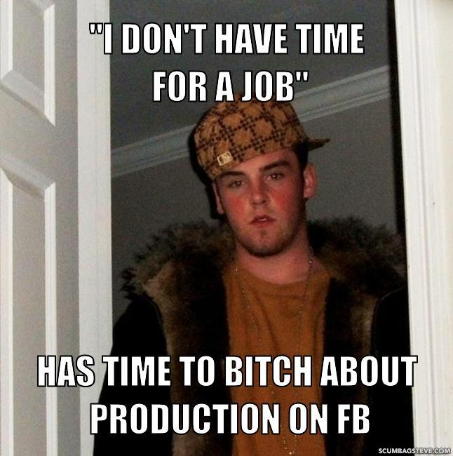 I don t have time for a job has time to bitch about production on fb 5dfbd3