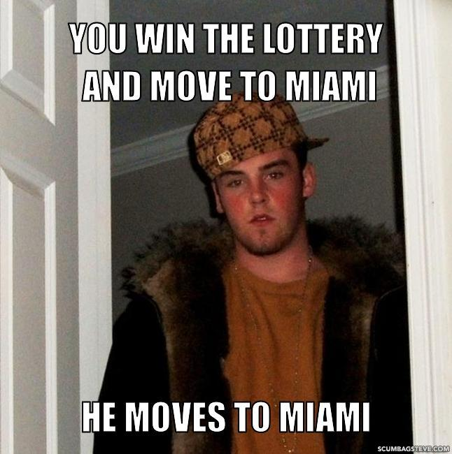 You win the lottery and move to miami he moves to miami be4542