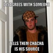 Disagrees with someone tells them chacha is his source 59a7d6