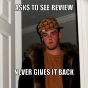 Asks to see review never gives it back 74d750