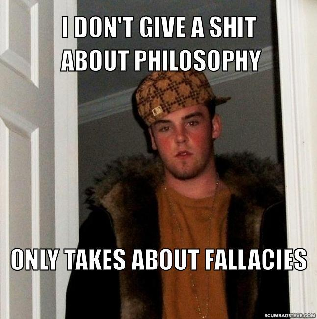 I don t give a shit about philosophy only takes about fallacies 247a77