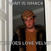 Paint is whack the hoes love velvet f58400