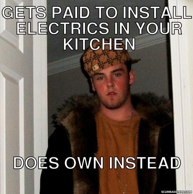 Gets paid to install electrics in your kitchen does own instead 65f586