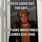 Forced liquid diet for days complains when finally allowed real food 0351be