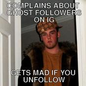 Complains about ghost followers on ig gets mad if you unfollow 372bf2