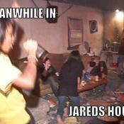 Meanwhile in jareds house be62af