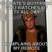 Roomate s boyfriend who watches my tv all day complains about my remote 24ebf5