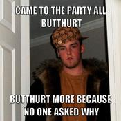 Came to the party all butthurt butthurt more because no one asked why 6dede2